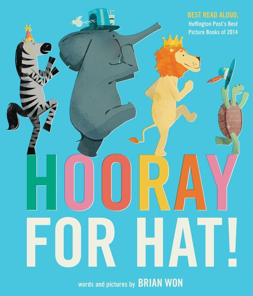 Book cover for Hooray for Hat by Brian Won depicts four animals marching with hats on